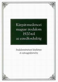 Kárpát-medencei magyar irodalom 1920-tól az ezredfordulóig