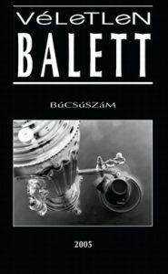 Véletlen Balett búcsúszám - 2005